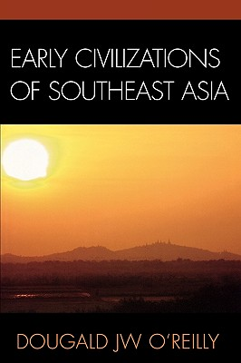 Early Civilizations of Southeast Asia By O'reilly, Dougald J. W.