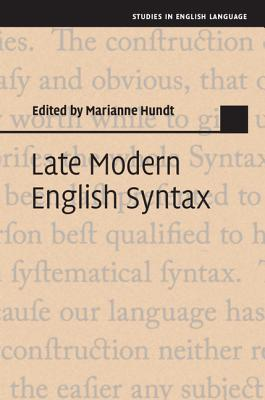 Late Modern English Syntax By Hundt, Marianne (EDT)